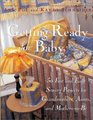 Getting Ready For Baby: 50 Fast and Easy Sewing Projects for Grandmothers, Aunts, and Mothers-to-Be