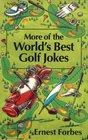 More of the World's Best Golf Jokes