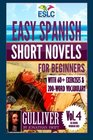Easy Spanish Short Novels for Beginners With 60 Exercises  200-Word Vocabulary Gulliver by Jonathan Swift