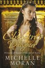 CLEOPATRA'S DAUGHTER  Princess of Egypt Prisoner of Rome
