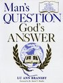 Man's Question - God's Answer