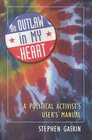 An Outlaw in My Heart A Political Activist's User's Manual
