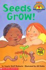 Seeds Grow! (My First Hello Reader)