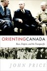 iOrienting/i Canada Race Empire and the Transpacific