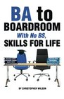 BA to Boardroom with no BS Skills For Life