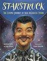 Starstruck The Cosmic Journey of Neil deGrasse Tyson