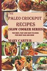 The Paleo Crockpot Recipes  The Best Fast and EasyToCook Paleo Recipes For Busy Mom and Dad A Gluten and Diary Free Cookbook