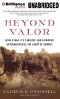Beyond Valor World War II's Rangers and Airborne Veterans Reveal the Heart of Combat