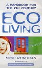 Eco Living A Handbook for the 21st Century