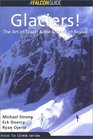 Glaciers The Art of Travel the Science of Rescue