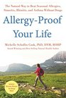 Allergy-Proof Your Life The Natural Way to Beat Seasonal Allergies Sinusitis Rhinitis  Asthma without Drugs