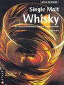 SINGLE MALT WHISKY THE ILLUSTRATED IDENTIFIER TO 80 OF THE FINEST MALTS