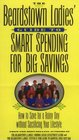The Beardstown Ladies' Guide to Smart Spending for Big Savings How to Save for a Rainy Day Without Sacrificing Your Lifestyle