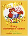 Too Hot to Hoot Funny Palindrome Riddles