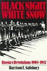 Black Night White Snow  Russia's Revolutions 1905-1917