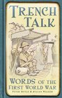 Trench Talk Words of the First World War