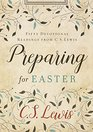 Preparing for Easter Fifty Devotional Readings from C S Lewis