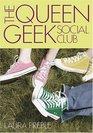 The Queen Geek Social Club (Queen Geek Social Club, Bk 1)