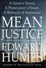 Mean Justice  A Town's Terror A Prosecutor's Power A Betrayal of Innocence