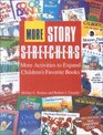 More Story Stretchers More Activities to Expand Children's Favorite Books