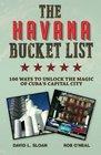 The Havana Bucket List 100 ways to unlock the magic of Cuba's capital city