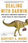 Dealing with Darwin How Great Companies Innovate at Every Phase of Their Evolution