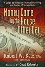 Money Came by the House the Other Day :  A Guide to Christian Financial Planning and Stories of Stewardship