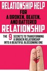 Relationship Help For a Broken Beaten and Battered Relationship