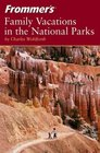 Frommer'sreg Family Vacations in the National Parks