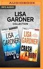 Lisa Gardner Collection - Touch  Go and Crash  Burn