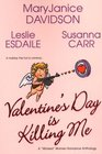 Valentine's Day is Killing Me: Cuffs and Coffee Breaks / A 'No Drama' Valentine's / Valentine Survivor (Wicked Women)