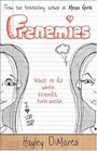 Frenemies What to Do When Friends Turn Mean