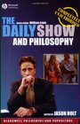 The Daily Show and Philosophy (The Blackwell Philosophy and Pop Culture Series)