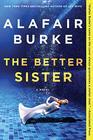 The Better Sister A Novel
