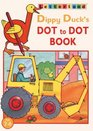 Dippy Duck's Dot-to-dot Book