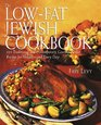 The Low-Fat Jewish Cookbook  225 Traditional and Contemporary Gourmet Kosher Recipes for Holidays and Every D ay