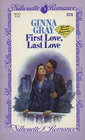 First Love, Last Love (Silhouette Romance, No 374)