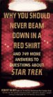 Why You Should Never Beam Down in a Red Shirt And 749 More Answers to Questions About Star Trek
