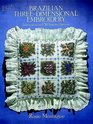 Brazilian Three-Dimensional Embroidery : Instructions and 50 Transfer Patterns (Dover Needlework Series)