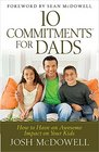 10 Commitments for Dads How to Have an Awesome Impact on Your Kids