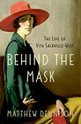 Behind the Mask The Life of Vita Sackville-West