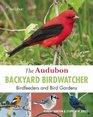 The Audubon Backyard Birdwatcher Birdfeeders and Bird Gardens