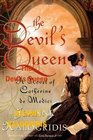 The Devil's Queen A Novel of Catherine de Medici