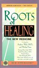 The Roots of Healing The New Medicine