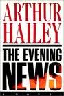 Evening News The  A Novel