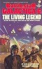Battlestar Galactica 6 The Living Legend