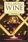 Cellaring Wine  A Complete Guide to Selecting Building and Managing Your Wine Collection