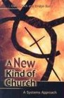 A New Kind of Church A Systems Approach