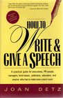 How to Write and Give a Speech A Practical Guide for Executives Pr People Managers Fund-Raisers Politicians Educators and Anyone Who Has to Ma