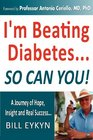 I'm Beating DiabetesAnd So Can You By Controlling Your Blood Sugar Spikes